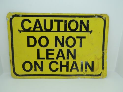 AUTHENTIC 12 X 18 DO NOT LEAN ON CHAIN ALUMINUM SIGN NAUTICAL MARITIME (#760)