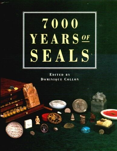 7,000 Years of Seals Indus Sumer Rome Babylon Indus Valley Greek Minoan Mycenea
