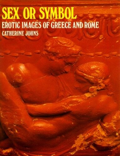 """S.ex or Symbol"" Erotic Art Ancient Rome & Greece Images Beasts Phallus Evil Eye"