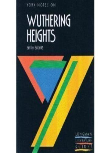 "York Notes on Emily Bronte's ""Wuthering Heights"" (Longman Literature Guides) By"