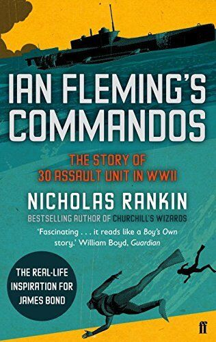 Ian Fleming's Commandos: The Story of 30 Assault Unit in WWII B .9780571250639