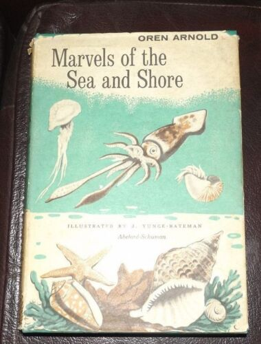 Oren Arnold Marvels of the Sea and SHore 1963 H/B 1st Edition