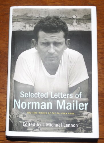 Selected Letters of Norman Mailer Edited J Michael Lennon