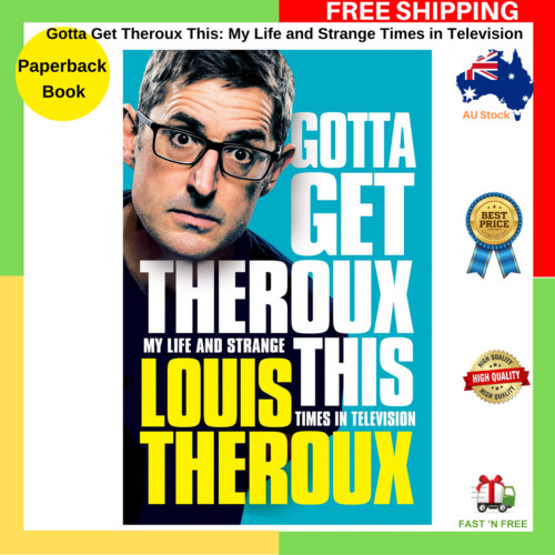 BRAND NEW Gotta Get Theroux This By Louis Theroux | FAST AND FREE SHIPPING AU