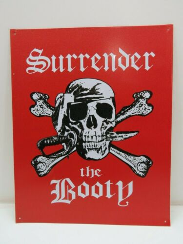 """""""Surrender the Booty"""" Steel Metal Sign 12 X 15 inch - (B4C281)"""