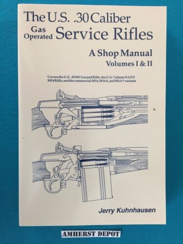 The  M1 Garand Service Rifles Shop Manual by Jerry Kuhnhausen Book NEWPrice Guides & Publications - 171192