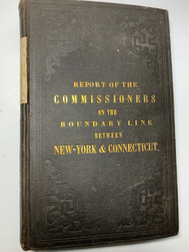 1857 BOOK W/ 4 FOLDING MAPS NY CONNECTICUT BOUNDARY REPORT ANTIQUE RARE