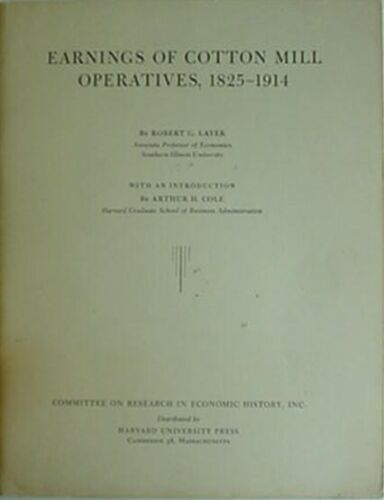 EARNINGS OF COTTON MILL OPERATIVES 1825-1914, 1955 BOOK *