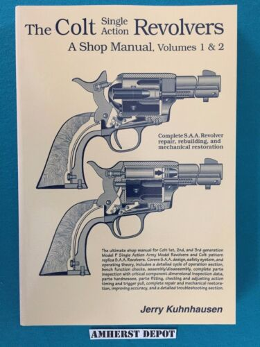 The Colt Single Action Revolvers A Shop Manual  by Jerry Kuhnhausen Book NEWPrice Guides & Publications - 171192