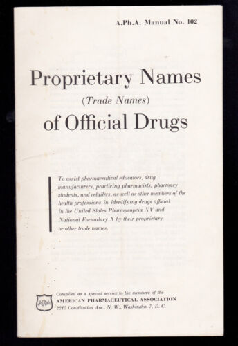 Proprietary Names of Official Drugs (Trade names) 1950s A.Ph.A. Manual 102