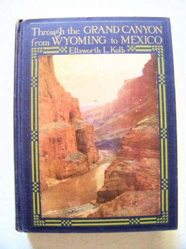 1952 SIGNED 1st Ed. THROUGH THE GRAND CANYON FROM WYOMING TO MEXICO By KOLB