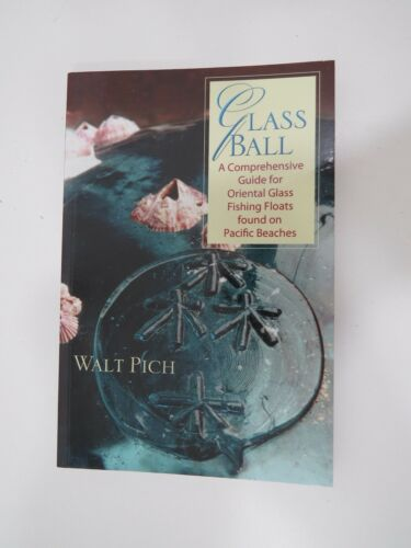 GLASS BALL by Walt Pich 2004 printing JAPANESE GLASS FLOATS BOOK