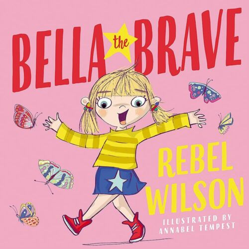 Bella the Brave by Rebel Wilson   Hardcover   FREE AU SHIPPING!!!