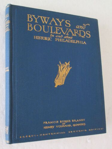 BYWAYS AND BOULEVARD IN AND ABOUT HISTORIC PHILADELPHIA anni Trenta PHOTOGRAPHS