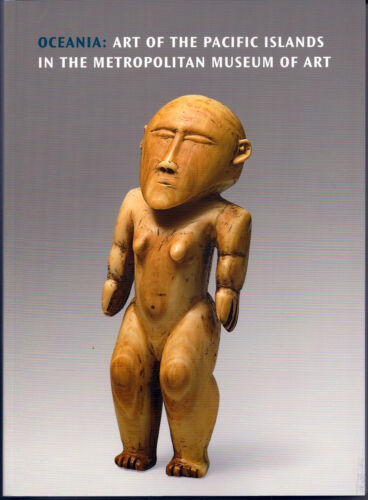 OCEANIA in the Metropolitan Museum, 354 pages, 198 featured art objects, 80 fig.