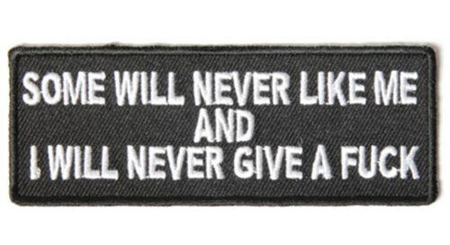 SOME WILL NEVER LIKE ME 4 inch MC FUNNY BIKER PATCH