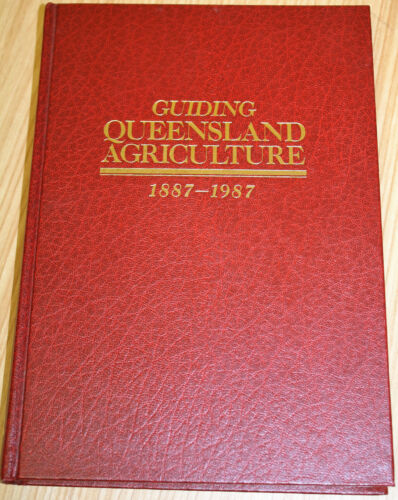 Guiding Queensland Agriculture 1887-1987 By P.J Skerman