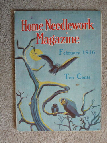 HOME NEEDLEWORK MAGAZINE - FEBRUARY 1916  - CROCHET EMBROIDERY - GOOD CONDITION
