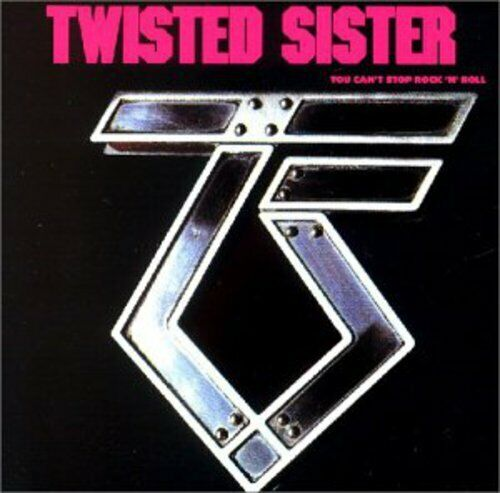 You Can't Stop Rock 'N' Roll - Twisted Sister (1990, CD NEUF)