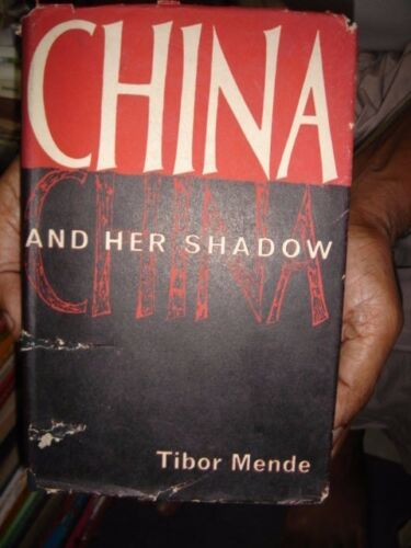 INDIA RARE - CHINA AND HER SHADOW BY TIBOR MENDE 1st INDIAN EDITION 1961 P. 360
