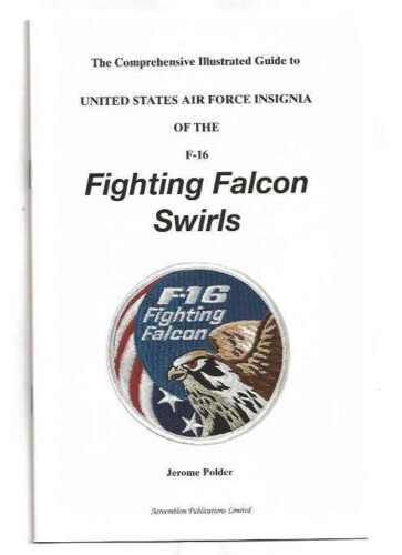 "USAF Patch Book - ""USAF INSIGNIA F-16 FIGHTING FALCON SWIRLS"" by J. Polder, SALEAir Force - 48823"