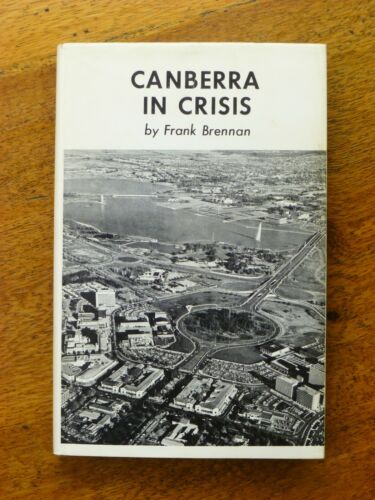 Canberra in Crisis: a History of Land Tenure and Leasehold Administration (1971)