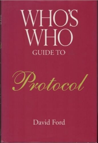 """Who's Who Guide to Protocol"" by David Ford *EXCELLENT* (Hardback, 2001)"