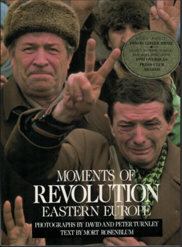 """Moments of Revolution - Eastern Europe"" by Rosenblum; Turnley (Softcover, 1990)"