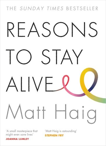 Reasons to Stay Alive by Matt Haig  New Paperback Book IN STOCK IN MELBOURNE