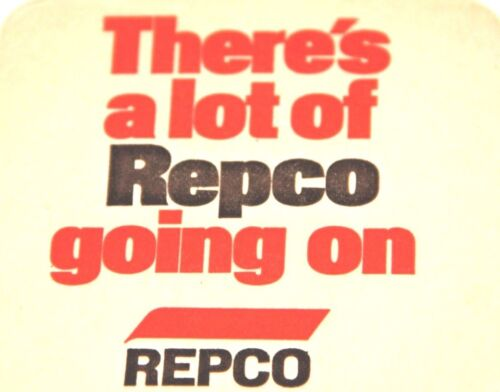 REPCO THERE'S A LOT OF REPCO GOING ON VINTAGE REPCO ADVERTISING COASTER