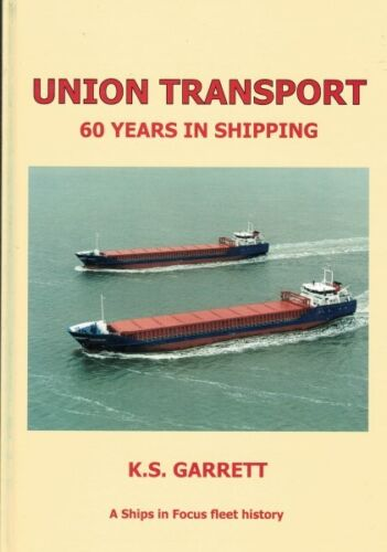 Union Transport - 60 Years in Shipping by K.S. Garrett (Hardback)
