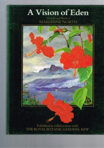 A Vision of Eden The Life and work of Marianne North (Hardback)