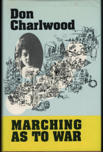 Marching as to War ; by Don Charlwood - Hardcover Book