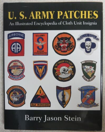 Book US ARMY PATCHES An ILLUSTRATED ENCYCLOPEDIA of CLOTH UNIT INSIGNIA SteinArmy - 66529
