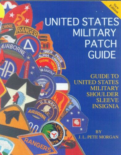 Book - UNITED STATES MILITARY PATCH GUIDE - LATEST EDITION - NEW! - Hard Cover.Other Militaria - 135