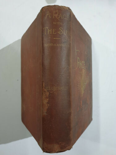 Harrison, Carter H: A Race With Sun Sixteen Months From Chicago. 1889. 569p