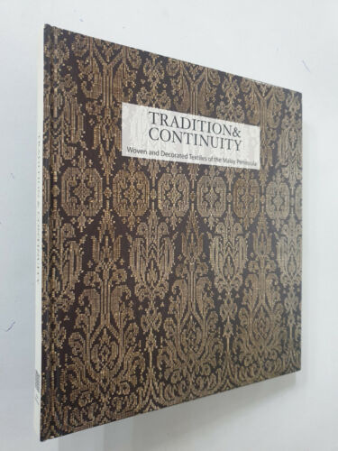 Tradition And Continuity. Woven Decorated Textiles Malay. Islamic arts. 2013.